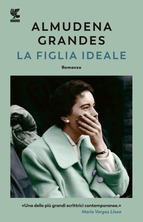 Almudena Grandes, La figlia ideale, ED. Guanda, 2020 di Rossella Vaccaro