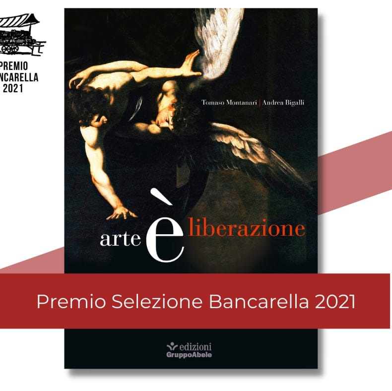 """""""Arte è liberazione"""" di Montanari e Bigalli. Recensione a cura di Adriana Ramacciotti* e Donata Bacci**"""